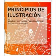 Principios de ilustración: Cómo generar ideas, interpretar un brief y promocionarse. Análisis de la teoría,: Amazon.es: Lawrence Zeegen: Libros