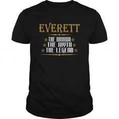 I Love  EVERETT THE WOMAN THE MYTH THE LEGEND T-SHIRTS T shirts