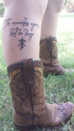 My second tattoo...like this is literally my leg! The crownless again shall be king! #LOTR #Tattoo #Tattoos #Geek #Boots #Cowgirl #Country #Tolkien