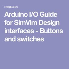 Arduino I/O Guide for SimVim Design interfaces - Buttons and switches