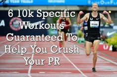 6 10K specific workouts guaranteed to help you crush your next race.