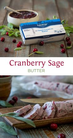 Cranberry Sage Butter - 3-ingredient holiday butter to add to a beautiful table…