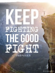 """""""Keep fighting the good fight"""" Good Fight - Unspoken. Created By: Thomas Duffy. Keep fighting the fight for God. Bring justice where it is needed."""