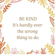 I saw this quote years ago on a marquee and it's stuck with me ever since. What a great mantra to live by! Kindness Matters, Kindness Quotes, I Saw, Success Quotes, Mantra, Self Help, Things To Do, Thoughts, Live