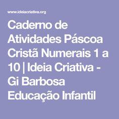 Caderno de Atividades Páscoa Cristã Numerais 1 a 10 | Ideia Criativa - Gi Barbosa Educação Infantil
