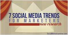 7 Social Media Trends for Marketers 2014