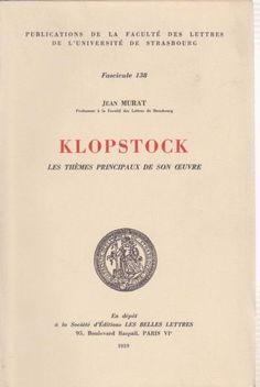 Klopstock : Les thèmes principaux de son oeuvre - Jean Murat