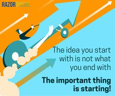 There's no such thing as a perfect idea so just start!