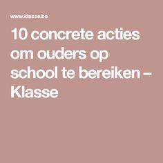 10 concrete acties om ouders op school te bereiken – Klasse