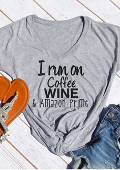 I Run On Coffee Wine & Amazon Prime T-Shirt
