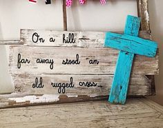 """On a Hill Far Away Stood an Old Rugged Cross"" Wood Sign"