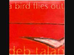 deb talan - A Bird Flies Out - YouTube