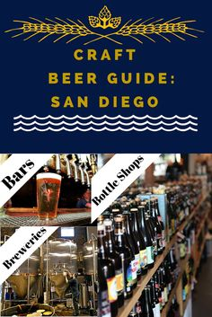 Craft Beer Guide : San Diego - all the must-try bars, breweries and bottles shops!