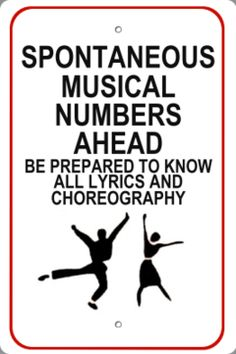spontaneous musical numbers ahead NEED THIS