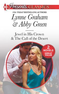 Seduced By The Sheikh: Jewel in His Crown / The Call of the Desert (Mills & Boon M&B) Abby Green, Lynne Graham, Book Images, Kindle, Deserts, Novels, Romance, Author, Amazon