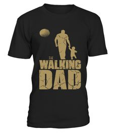 The walking dad - The walking dead dad fans - father's day  father t shirts gift ideas  father t shirts funny  father t shirts website  father t shirts world  father t shirts products  father t shirts my dad  father t shirts baby shower  father t shirts etsy  father t shirts christmas gifts  father t shirts tees  father t shirts men  father t shirts kids  father t shirts mom