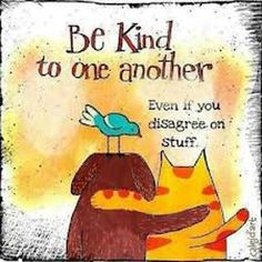 Be Kind to One Another Way Of Life, The Life, Cool Words, Wise Words, Great Quotes, Inspirational Quotes, Motivational Quotes, Quotable Quotes, Uplifting Quotes