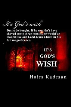 It's God's wish by Mr. Haim Kadman http://www.amazon.com/dp/1490589295/ref=cm_sw_r_pi_dp_wzd.vb1F3JVYN