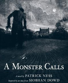 A Monster Calls: Inspired by an idea from Siobhan Dowd by Patrick Ness, http://www.amazon.com/dp/0763655597/ref=cm_sw_r_pi_dp_BTwQpb0K6311Q