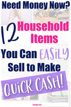 Need Money Now? 12 Household Items to Sell For Quick Cash Easy things to sell to make extra cash! Make Quick Money, Quick Cash, Ways To Save Money, Make Money From Home, Money Saving Tips, Make Money Online, Cash Now, Cash Today, Need Money Now
