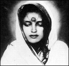 """The Beautiful  & Enigmatic Mystic of India: Sri Anandamayi Ma . """"The individual suffers because he perceives duality. It is duality that causes all sorrow and grief. Find the One everywhere and in everything and there will be an end to pain and suffering. The Supreme calling of every human being is to aspire to self-realization. All other obligations are secondary."""""""