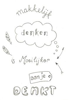 Gemaakt tijdens een workshop Handletteren Basis bij Sterrig. Some Quotes, Words Quotes, Art Quotes, Funny Quotes, Hand Lettering Quotes, Types Of Lettering, Brush Lettering, Doodle Drawing, Drawing Quotes