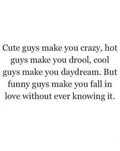 Totally true! Would rather have a funny guy anytime