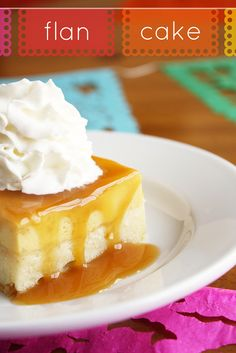 Flan Cake--Perfect for Cinco de Mayo!