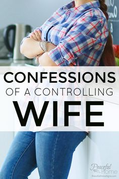 Confessions of a controlling wife | Controlling Christian Wife | Troubled Christian Marriage | Faith Based Marriage ideas | Stop controlling my husband | Marriage Problems | Save my marriage | Be a better wife | Be a better helpmate | Christian Marriage | God Centered Marriage