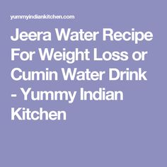 Jeera Water Recipe For Weight Loss or Cumin Water Drink - Yummy Indian Kitchen