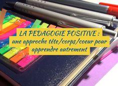 La pédagogie positive : une approche tête/corps/coeur pour apprendre autrement Discipline Positive, Education Positive, School Organisation, Teacher Hacks, Montessori, Affirmations, Parenting, Positivity, Teaching