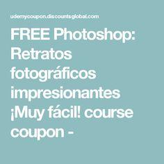 FREE Photoshop: Retratos fotográficos impresionantes ¡Muy fácil! course coupon -