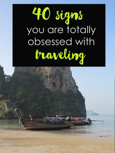 40 signs you are totally obsessed with traveling