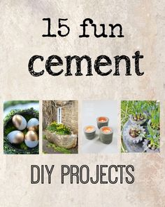 15 fun cement DIY projects Now that the weather is starting to turn for the better in some places ( not here, you lucky ducks!), are you thinking about outdoor projects yet? I found these concrete/cement DIY projects that seem like fun! They could be done now, but I prefer to mix the messy stuff outside myself!