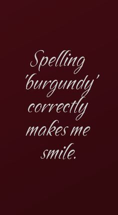 Spelling 'burgundy' correctly makes me smile. Shades Of Burgundy, Burgundy And Gold, Burgundy Wine, Burgundy Color, Magenta, Burgundy Aesthetic, Bordeaux Wine, Colour Board, How To Increase Energy