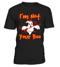 i'm not your boo  #birthday #october #shirt #gift #ideas #photo #image #gift #costume #crazy #halloween