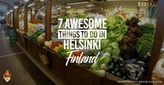 On paper, Helsinki doesn't boast with the things that traditional city destinations usually have. Here are 7 awesome things to do in Helsinki, Finland.
