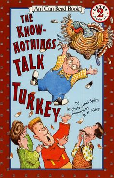 I Can Read Book 2  The Know-Nothings Talk Turkey by Michele Sobel Spirn, illustrated by R. W. Alley