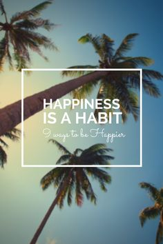 Here are 9 Ways for you to get Happier right now   Inspiration for the New Year