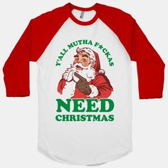 Y'all Mutha F*ckas Need Christmas #chirstmasshirts #chirstmas #santa #santaclaus #santaclausshirt #december #winter #holiday #yallneedchristmas
