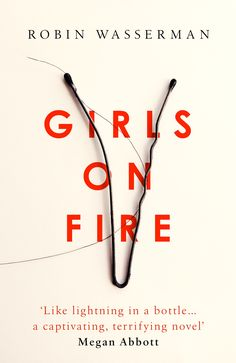 Girls On Fire by Robin Wasserman Book Review #books #review #bookreview