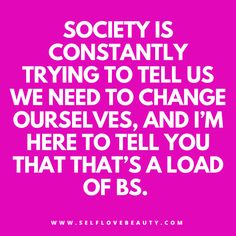 Be who you are! http://www.selflovebeauty.com/2016/10/dont-need-change-anyone/