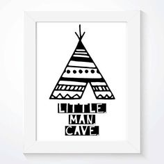 A monochrome teepee print. This playful nursery print is the perfect addition to your Scandinavian wall art. Illustrated with a fun boys teepee, containing the wording Little Man Cave, this print is the ideal bedroom decor for every little child. This is the perfect welcome