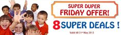 SUPER FRIDAY OFFER: 8 Super Deals for Kids ..!!  Limited period ... Offer Valid till 31st may ...!! Exciting offers to make your little ones really happy