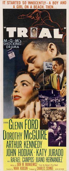 TRIAL (1955) - Glenn Ford - Dorothy McGuire - Arthur Kennedy - John Hodiak - Katy Jurado - Rafael Campos - Juano Hernandez - Based on novel by Don M. Mankiewicz - Directed by Mark Robson - MGM - Insert Movie Poster.
