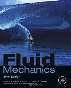 Fluid mechanics / Pijush K. Kundu, Ira M. Cohen, David R. Dowling, 6ª ed.
