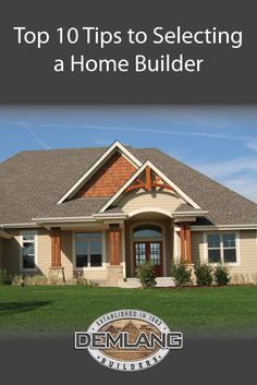 Top 10 Tips to Selecting a Home Builder  |  Demlang Builders Inc