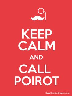 Keep Calm and CALL  POIROT Poster