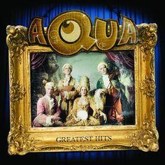 Greatest Hits – Aqua – Escuchar y descubrir música en Last.fm