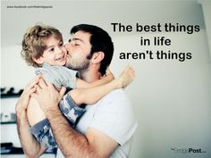 The best things in life aren't things! #parenting #quotes